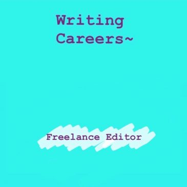 Writing Careers – Freelance Editor