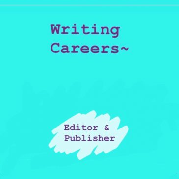 Writing Careers – Editor & Publisher
